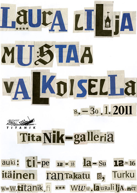 Exhibition poster 'Black On White' at Titanik-Galleria, Finland by Laura Lilja