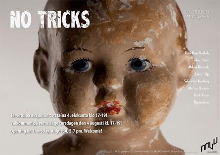 No Tricks - group exhibition at MUU Galleria, Helsinki Finland, August 2011
